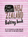 The Great New Zealand Baking Book: All the Favourites We Know and Love from Sixty of Our Finest Bakers