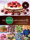 The Revive Cafe Cookbook 6: More Delicious and Easy Recipes Inspired by Auckland's Healthy Food Haven: Part 6