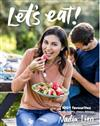 Let's eat!: Mostly healthy, always delicious