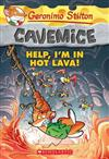 Geronimo Stilton Cavemice #3: Help, I'm in Hot Lava!
