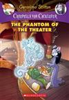Phantom of the Theater: A Geronimo Stilton Adventure (Creepella Von Cacklefur #8), The