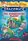 Underwater Planet (Geronimo Stilton Spacemice #6), The