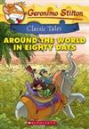 Geronimo Stilton Classic Tales - Around the World in Eighty Days
