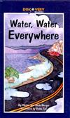 Water, Water Everywhere: A Book about the Water Cycle