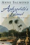 Aphrodite's Island: The European Discovery of Tahiti