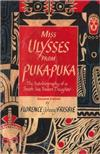 Miss Ulysses from Puka-Puka: The Autobiography of a South Sea Trader's Daughter