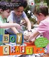 Boycraft: Loads of Things to Make for and with Boys (And Girls)