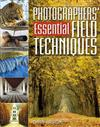 Photographer's Essential Field Techniques