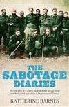 The Sabotage Diaries: The True Story of a Daring Band of Allied Special Forces and Their Covert Operations in Nazi-Occupied Greece