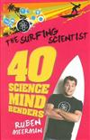 The Surfing Scientist: 40 Science Mind Benders