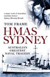 HMAS Sydney: Australia's Greatest Naval Tragedy