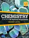 Chemistry: for Use with the IB Diploma Programme Higher Level