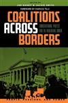 Coalitions Across Borders: Transnational Protest and the Neo-Liberal Order