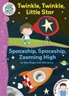 Twinkle, Twinkle, Little Star: Spaceship, Spaceship, Zooming High