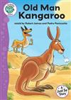 Just So Stories: Old Man Kangaroo