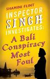 Inspector Singh Investigates: A Bali Conspiracy Most Foul