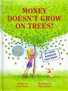 Money Doesn't Grow on Trees!: A Guide to Managing Your Money