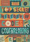 Top Secret History of Codes and Codebreaking