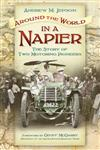 Around the World in a Napier: The Story of Two Motoring Pioneers