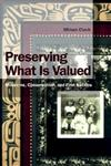 Preserving What is Valued: Museums, Conservation and First Nations