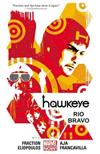 Hawkeye: Volume 4: Rio Bravo (Marvel Now)
