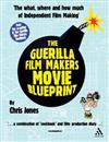 Guerilla Film Makers Movie Blueprint