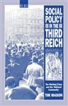 Social Policy in the Third Reich: The Working Class and the 'National Community'