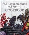 The Royal Marsden Cancer Cookbook: Nutritious Recipes for During and After Treatment, to Share with Friends and Family