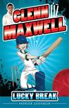 Glenn Maxwell: Lucky Break