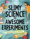 Slimy Science and Awesome Experiments