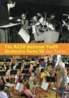 NZSO National Youth Orchestra Turns 50: 50 Years and Beyond
