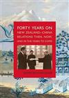 Forty Years On: New Zealand-China Relations then, now and in the