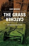 The Grass Catcher: A Digression About Home