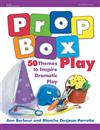 Prop Box Play: 50 Themes to Inspire Dramatic Play