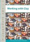 Working with Clay: A Step-by-step Guide for Success in Simple Projects