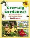Growing Gardeners: the Fun and Science of Organic Gardening