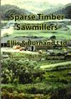 Sparse Timber Sawmillers: Ellis & Burnand Ltd Sawmillers and Timber Merchants Ongarue