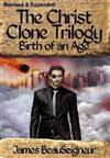The Christ Clone Trilogy - Book Two: Birth of an Age