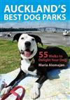 Auckland's Best Dog Parks: 55 Walks to Delight Your Dog