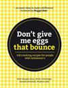 Don't Give Me Eggs That Bounce: 118 cracking recipes for people with Alzheimer's