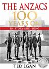 The Anzacs 100 Years On: In Story and Song