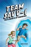 Team Savv-I the 10 Secrets of Cyberspace