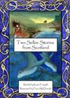 Two Selkie Stories from Scotland