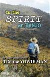 In the Spirit of Banjo: The Recent Adventure of Tim the Yowie Man