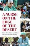 A Nurse on the Edge of the Desert: From Birdsville to Kandahar: The Art of Extreme Nursing
