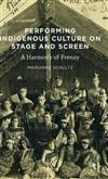 Performing Indigenous Culture on Stage and Screen: A Harmony of Frenzy: 2016