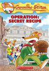 Operation: Secret Recipe (Geronimo Stilton #66)