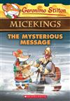 Mysterious Message (Geronimo Stilton Micekings #5), The