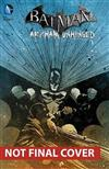 Batman: Vol 4: Arkham Unhinged