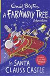 In Santa Claus's Castle: A Faraway Tree Adventure